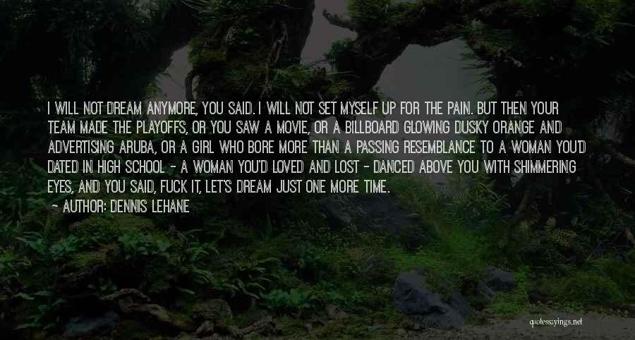 Glowing Woman Quotes By Dennis Lehane