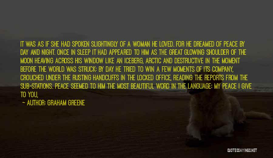 Glowing Woman Quotes By Graham Greene