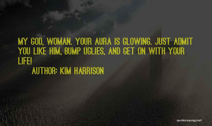 Glowing Woman Quotes By Kim Harrison
