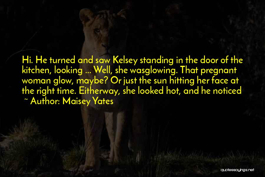 Glowing Woman Quotes By Maisey Yates