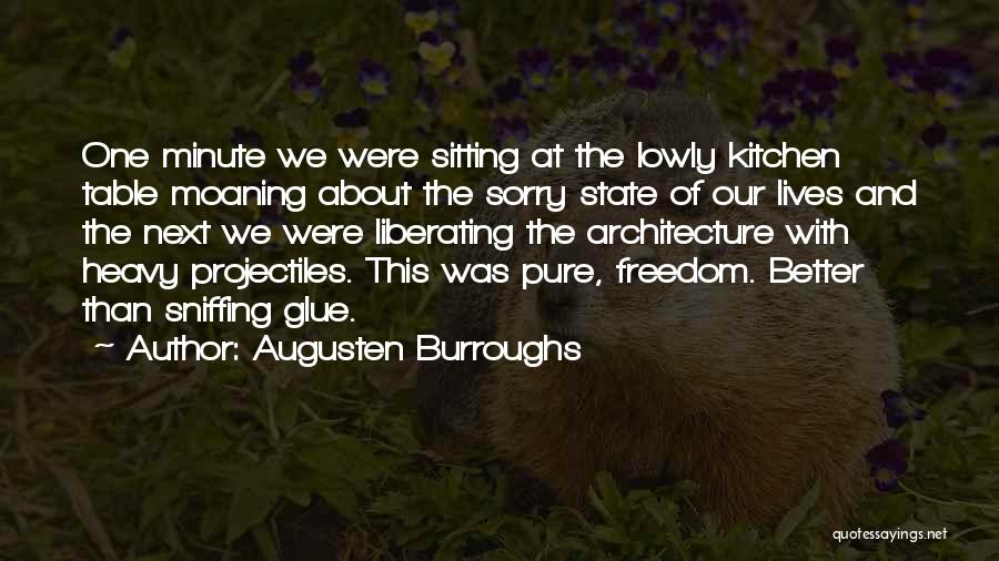 Glue Sniffing Quotes By Augusten Burroughs
