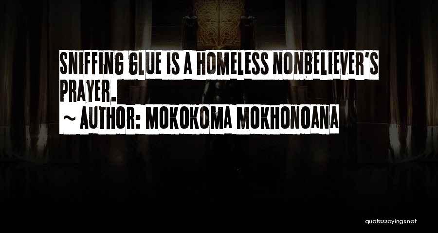 Glue Sniffing Quotes By Mokokoma Mokhonoana