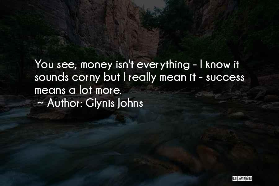 Glynis Johns Quotes 570275