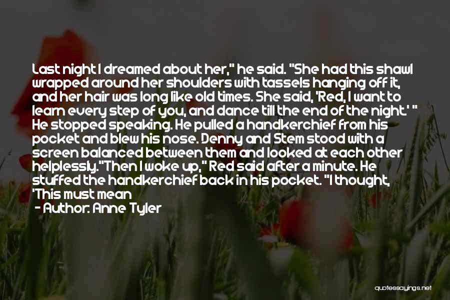Go After Her Quotes By Anne Tyler