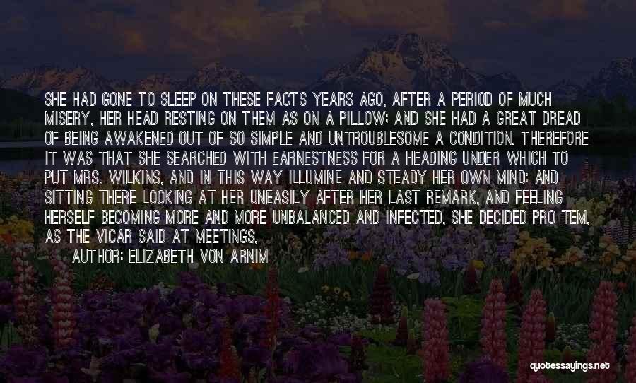 Go After Her Quotes By Elizabeth Von Arnim