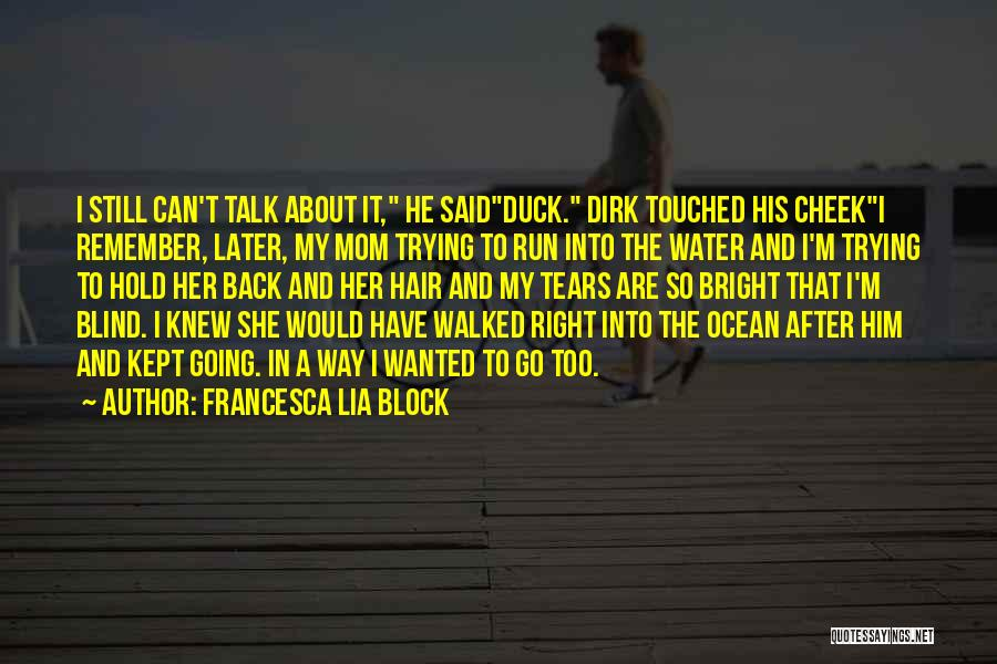 Go After Her Quotes By Francesca Lia Block