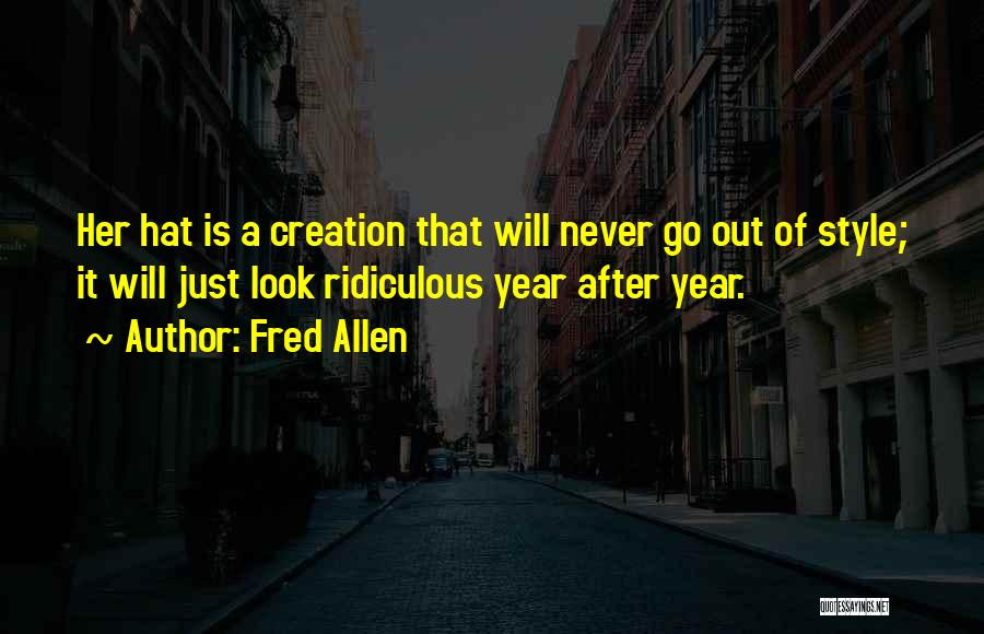 Go After Her Quotes By Fred Allen