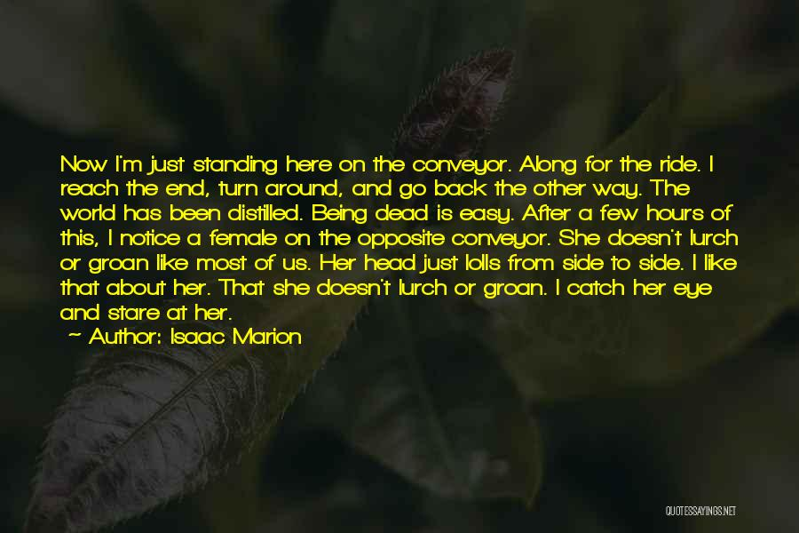 Go After Her Quotes By Isaac Marion