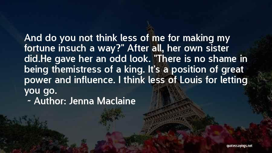 Go After Her Quotes By Jenna Maclaine