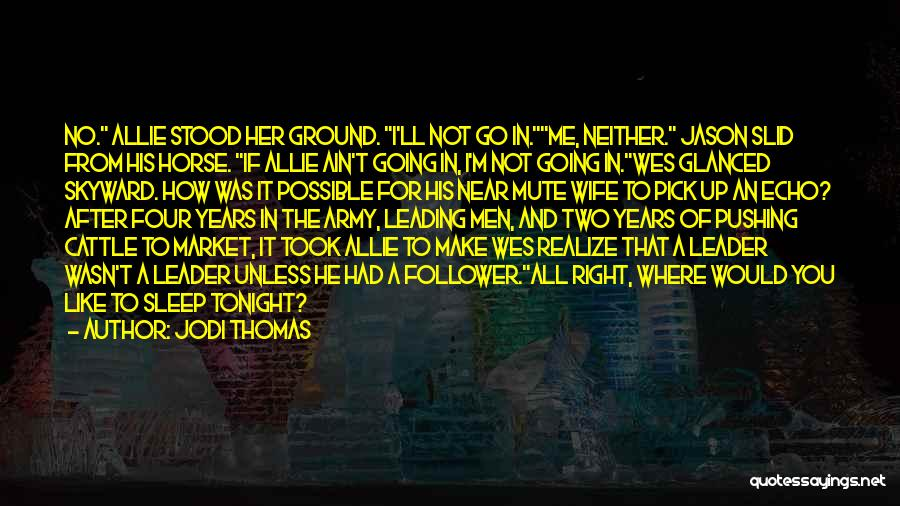 Go After Her Quotes By Jodi Thomas