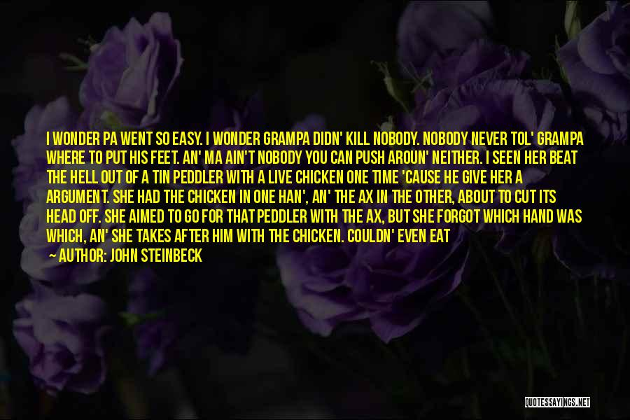 Go After Her Quotes By John Steinbeck