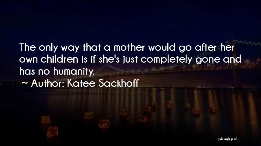 Go After Her Quotes By Katee Sackhoff