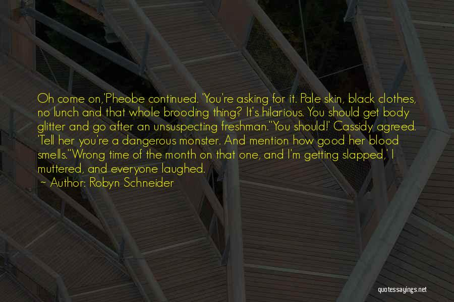 Go After Her Quotes By Robyn Schneider