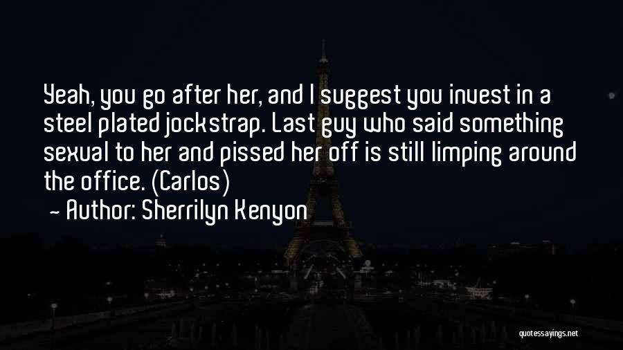 Go After Her Quotes By Sherrilyn Kenyon