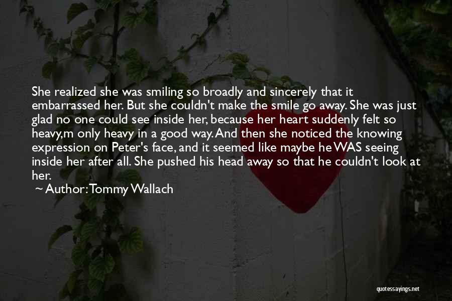 Go After Her Quotes By Tommy Wallach