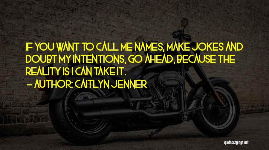 Go Ahead And Doubt Me Quotes By Caitlyn Jenner