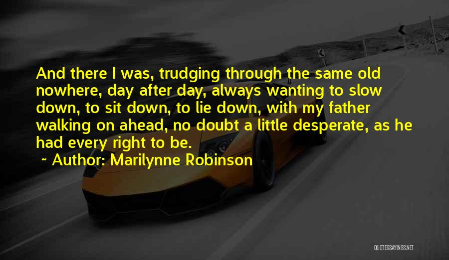 Go Ahead And Doubt Me Quotes By Marilynne Robinson
