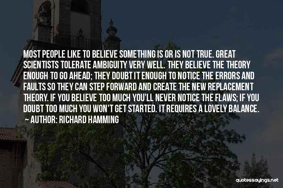 Go Ahead And Doubt Me Quotes By Richard Hamming