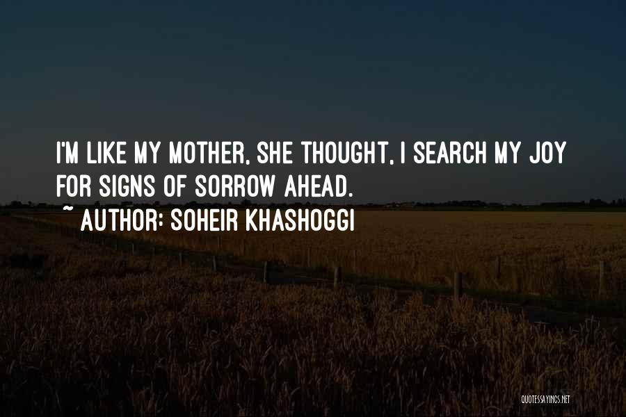 Go Ahead And Doubt Me Quotes By Soheir Khashoggi