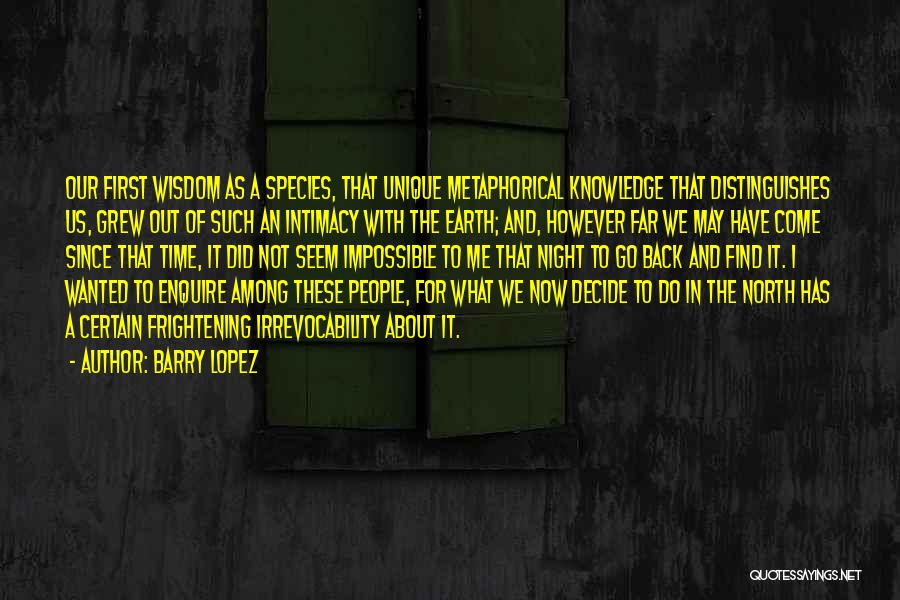 Go Back In Time Quotes By Barry Lopez