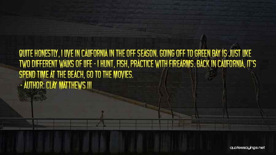 Go Back In Time Quotes By Clay Matthews III