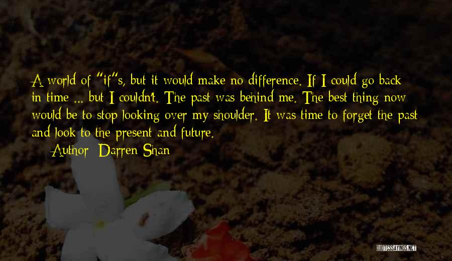 Go Back In Time Quotes By Darren Shan