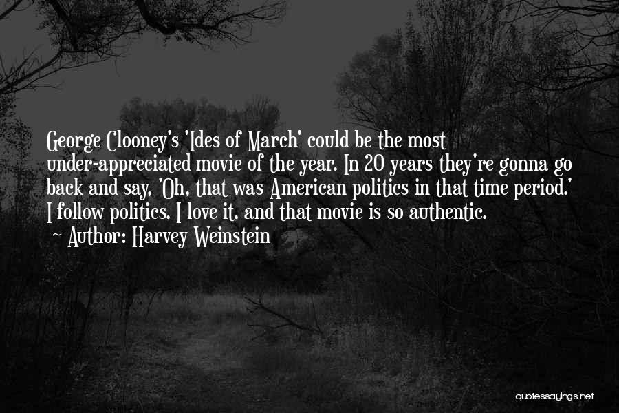 Go Back In Time Quotes By Harvey Weinstein