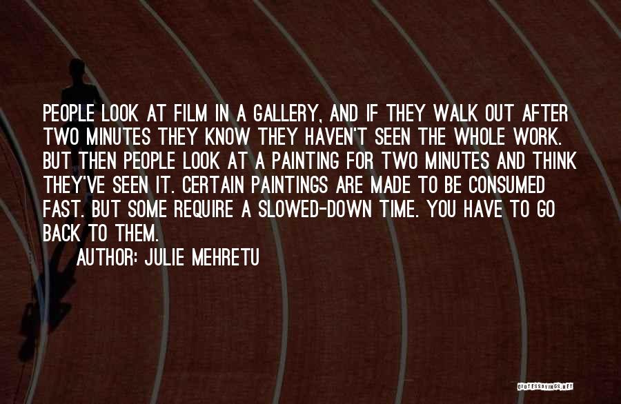 Go Back In Time Quotes By Julie Mehretu