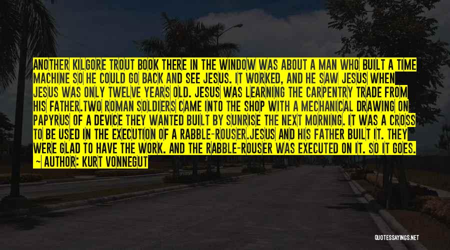 Go Back In Time Quotes By Kurt Vonnegut