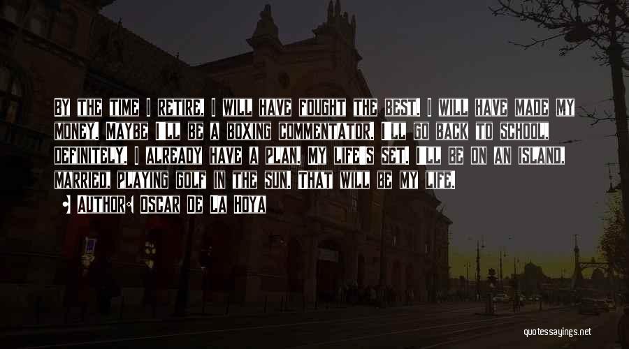 Go Back In Time Quotes By Oscar De La Hoya