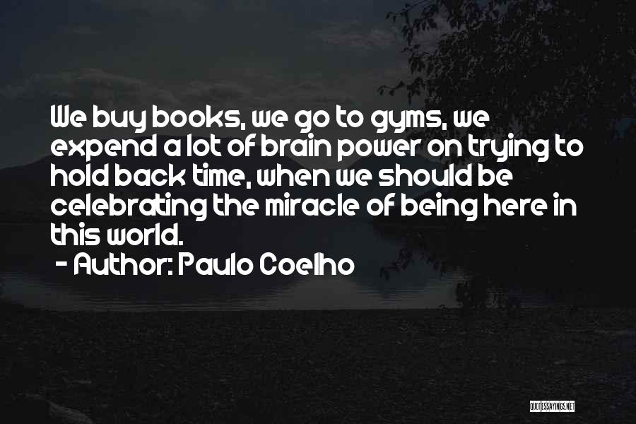 Go Back In Time Quotes By Paulo Coelho