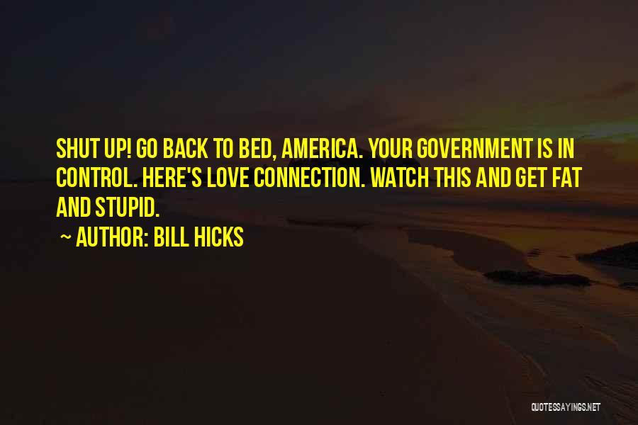 Go Back Love Quotes By Bill Hicks