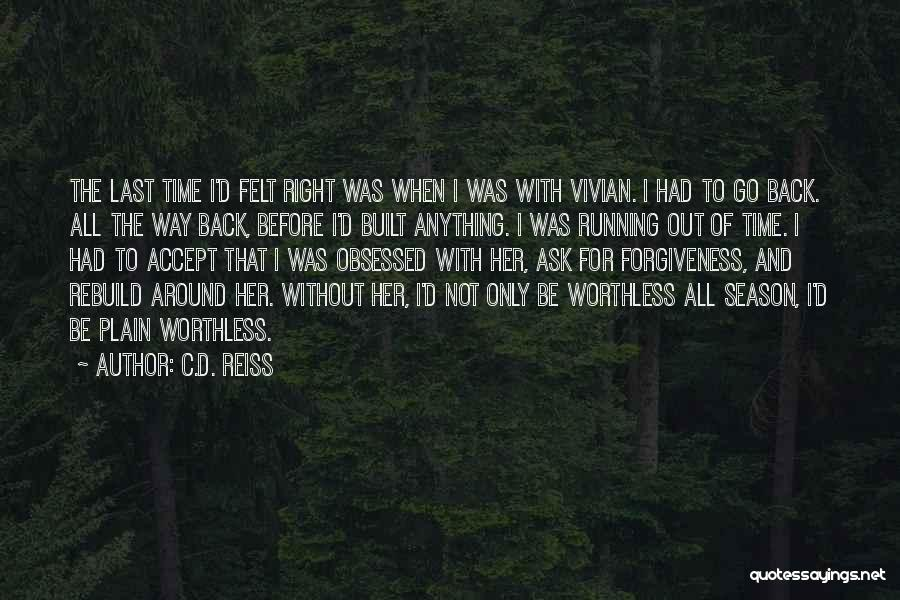 Go Back Love Quotes By C.D. Reiss