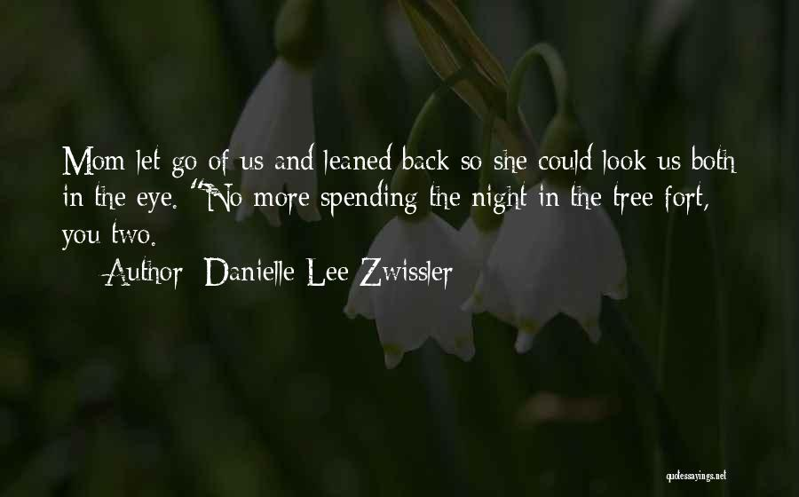 Go Back Love Quotes By Danielle Lee Zwissler