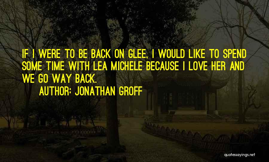 Go Back Love Quotes By Jonathan Groff