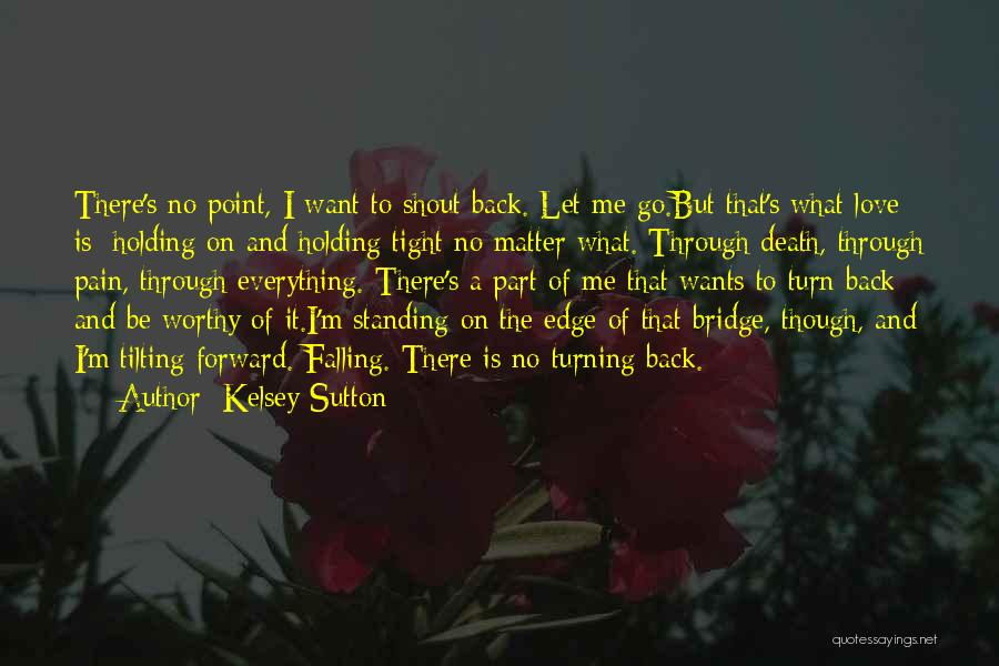 Go Back Love Quotes By Kelsey Sutton
