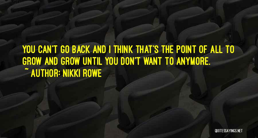Go Back Love Quotes By Nikki Rowe