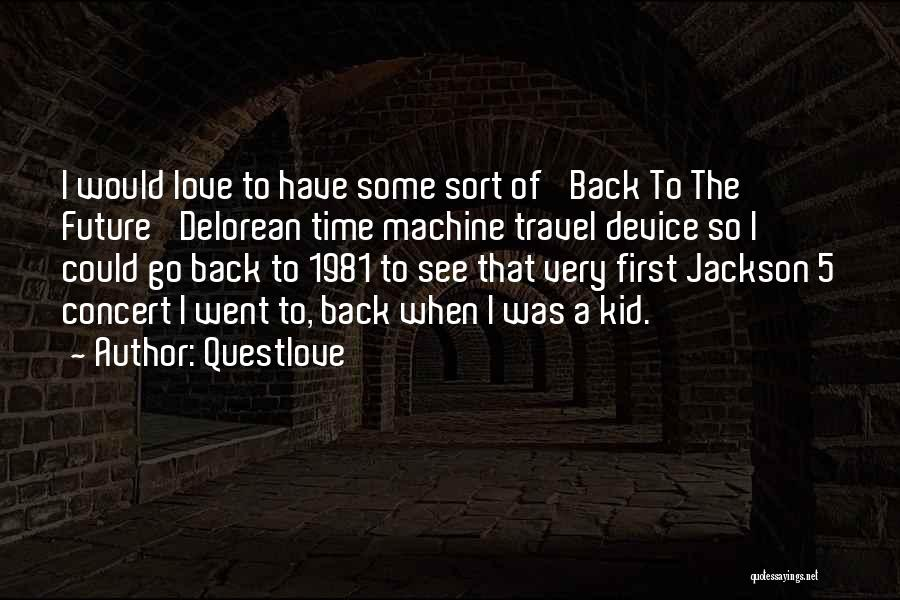 Go Back Love Quotes By Questlove