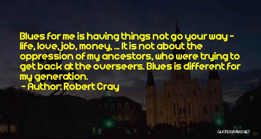 Go Back Love Quotes By Robert Cray