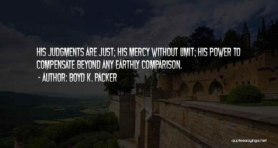 Go Beyond The Limit Quotes By Boyd K. Packer