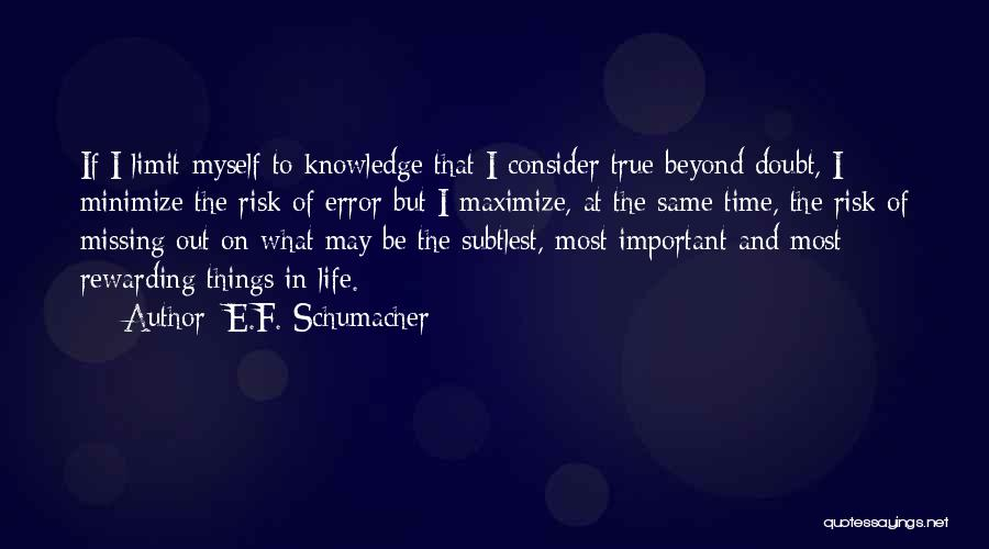 Go Beyond The Limit Quotes By E.F. Schumacher