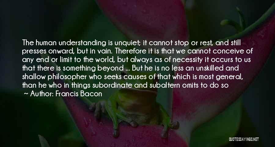 Go Beyond The Limit Quotes By Francis Bacon