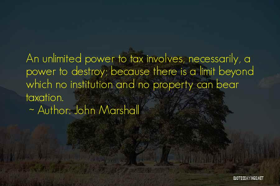 Go Beyond The Limit Quotes By John Marshall
