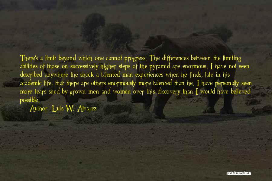 Go Beyond The Limit Quotes By Luis W. Alvarez