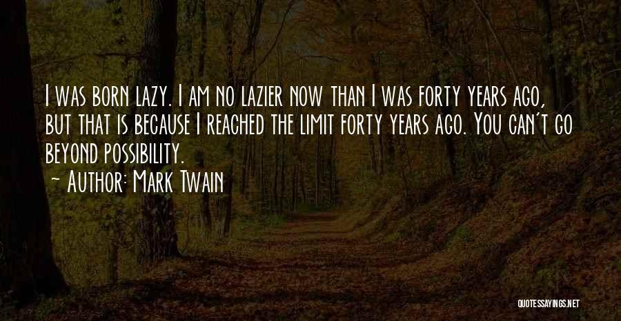 Go Beyond The Limit Quotes By Mark Twain