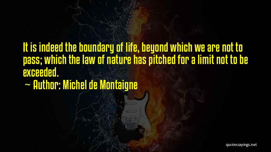 Go Beyond The Limit Quotes By Michel De Montaigne
