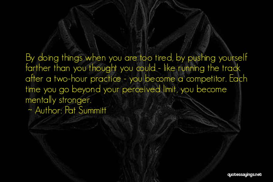 Go Beyond The Limit Quotes By Pat Summitt