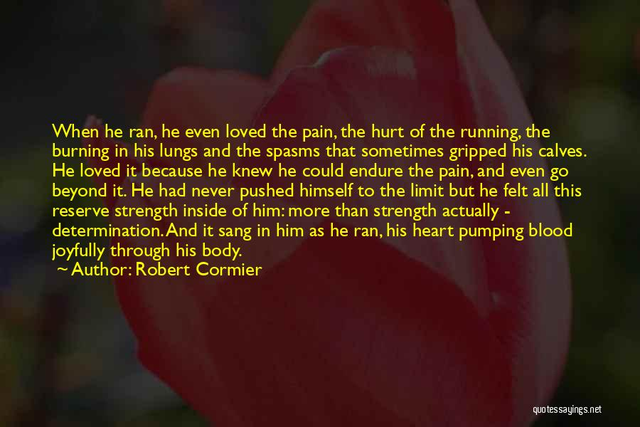 Go Beyond The Limit Quotes By Robert Cormier