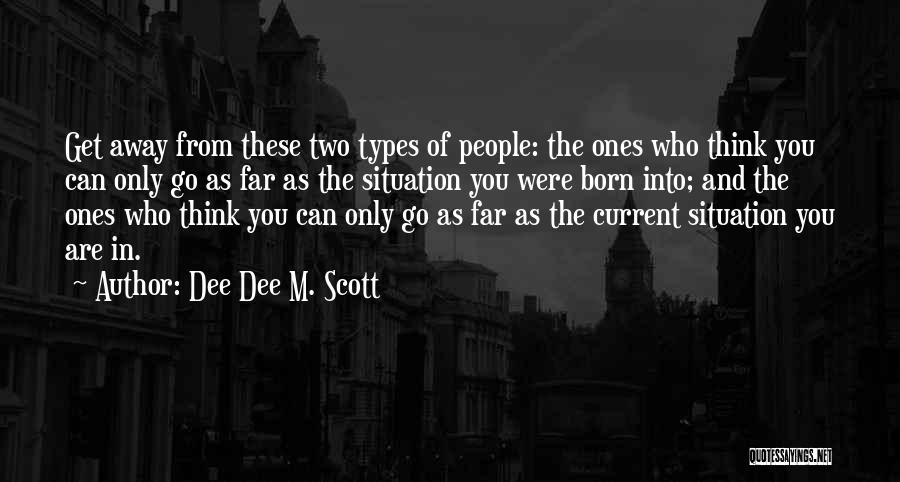 Go Far In Life Quotes By Dee Dee M. Scott