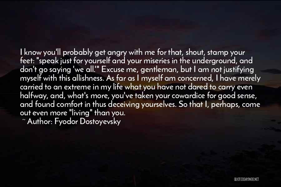 Go Far In Life Quotes By Fyodor Dostoyevsky